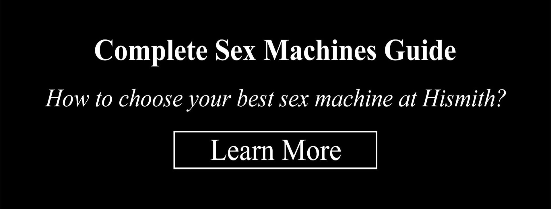 HISMITH COMPLETE BUYING GUIDE TO SEX MACHINES: SIDE-BY-SIDE COMPARISON